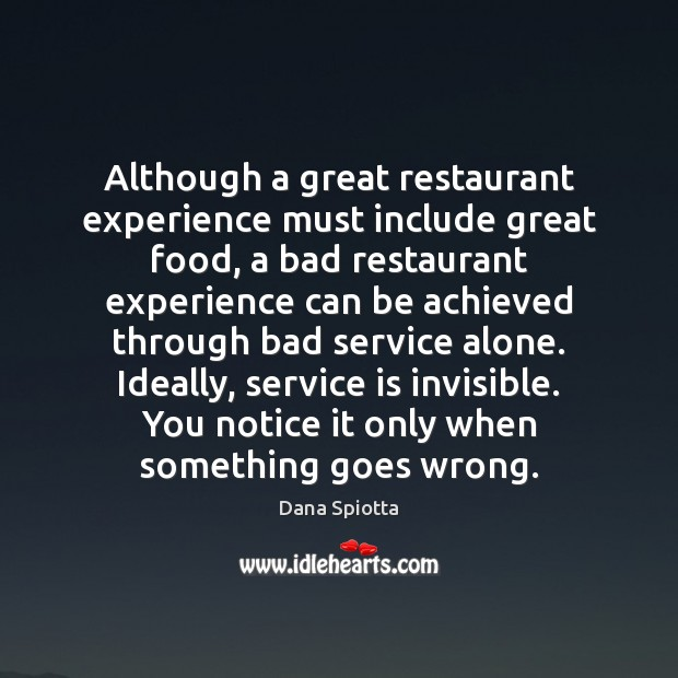 Image, Although a great restaurant experience must include great food, a bad restaurant