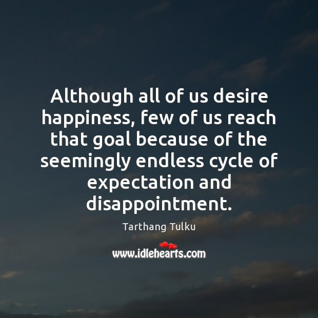 Image, Although all of us desire happiness, few of us reach that goal