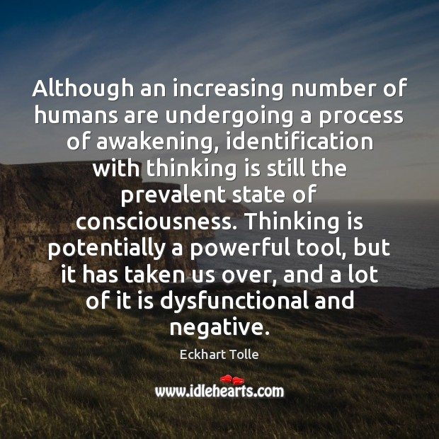 Although an increasing number of humans are undergoing a process of awakening, Image