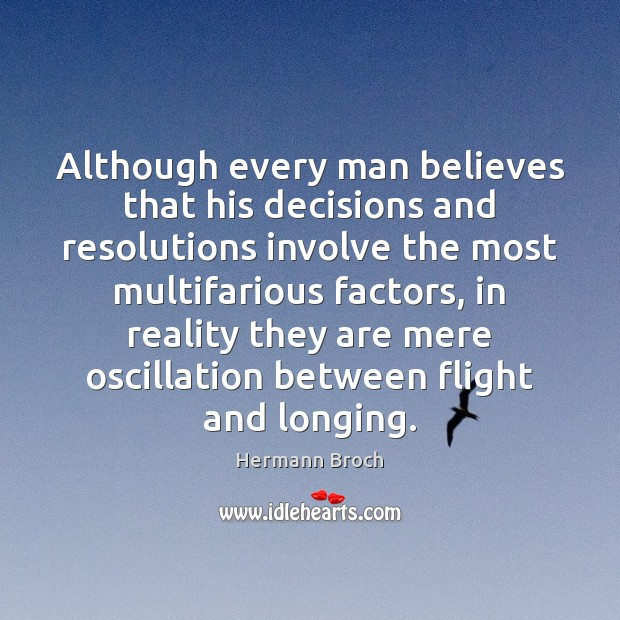 Although every man believes that his decisions and resolutions involve the most Image