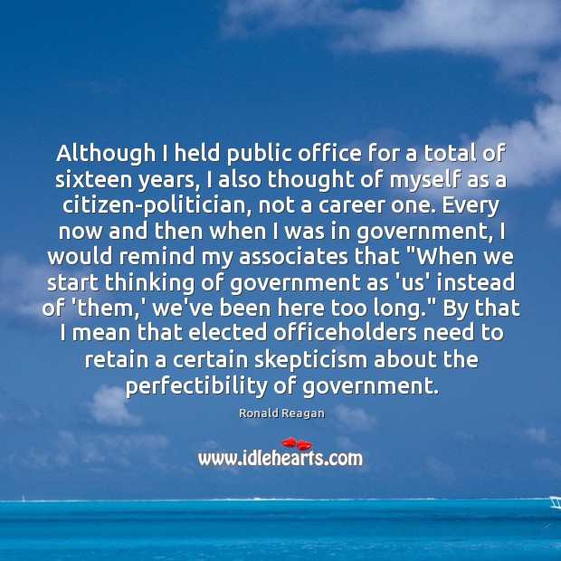Although I held public office for a total of sixteen years, I Image