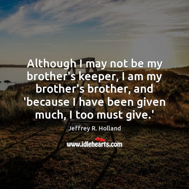 Image, Although I may not be my brother's keeper, I am my brother's