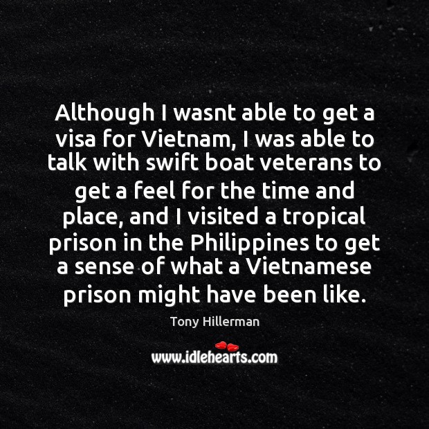 Although I wasnt able to get a visa for Vietnam, I was Tony Hillerman Picture Quote