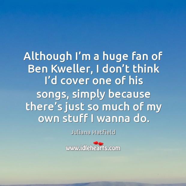 Although I'm a huge fan of ben kweller Image