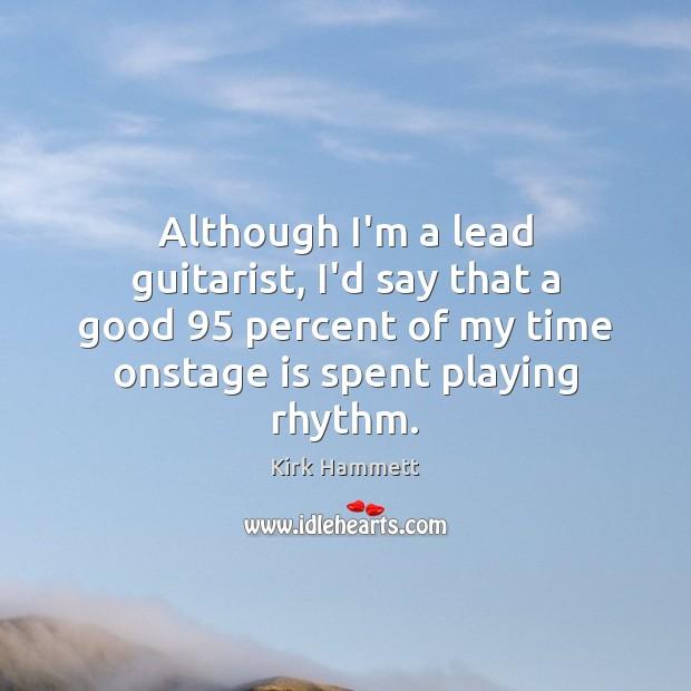 Although I'm a lead guitarist, I'd say that a good 95 percent of Image