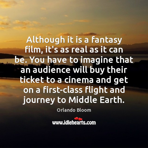 Image, Although it is a fantasy film, it's as real as it can