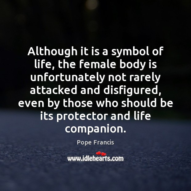 Although it is a symbol of life, the female body is unfortunately Image