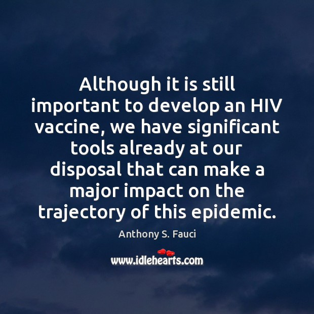 Image, Although it is still important to develop an HIV vaccine, we have