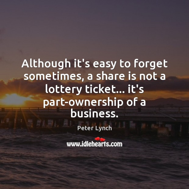 Although it's easy to forget sometimes, a share is not a lottery Image