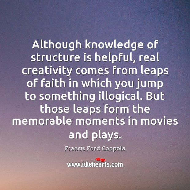 Image, Although knowledge of structure is helpful, real creativity comes from leaps of