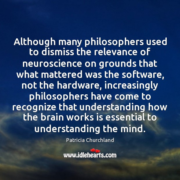 Image, Although many philosophers used to dismiss the relevance of neuroscience on grounds
