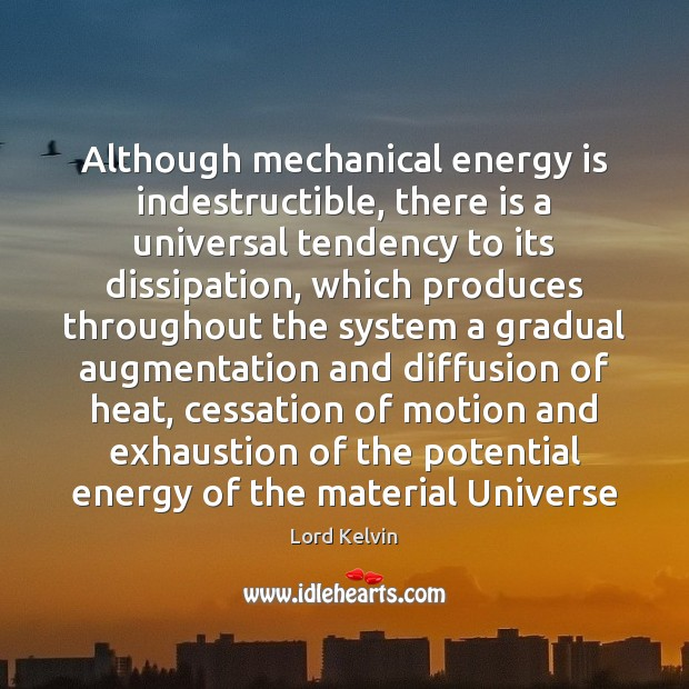 Image about Although mechanical energy is indestructible, there is a universal tendency to its