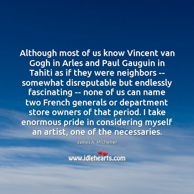 Although most of us know Vincent van Gogh in Arles and Paul Image