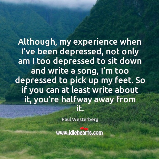 Although, my experience when I've been depressed, not only am I too depressed to sit Image
