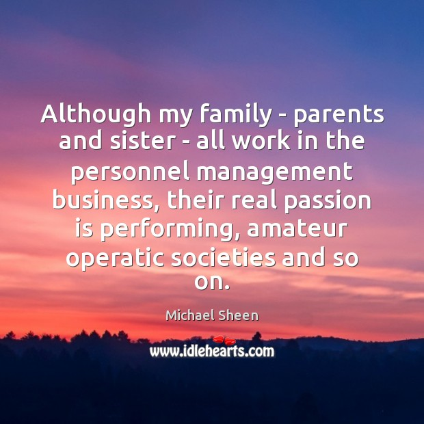 Image, Although my family – parents and sister – all work in the