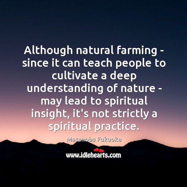 Although natural farming – since it can teach people to cultivate a Image