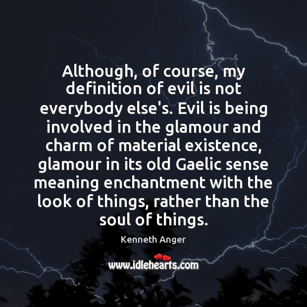 Although, of course, my definition of evil is not everybody else's. Evil Image