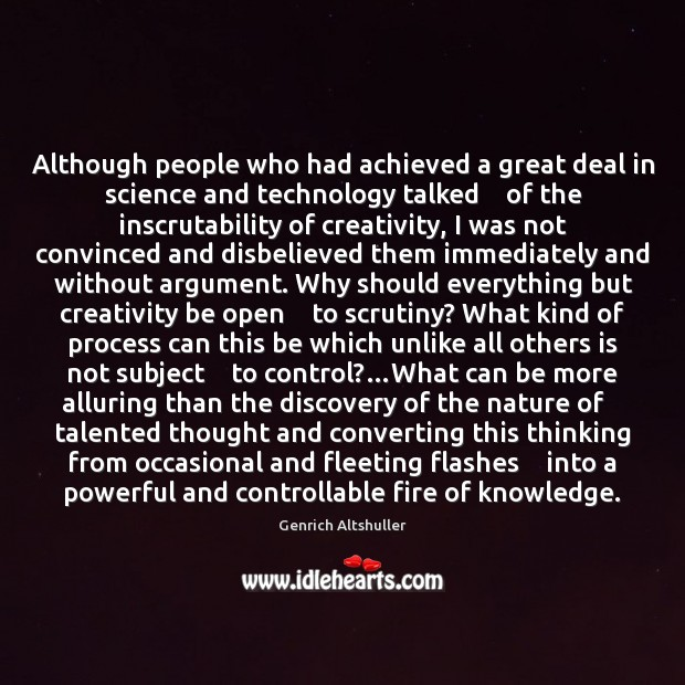 Although people who had achieved a great deal in science and technology Image