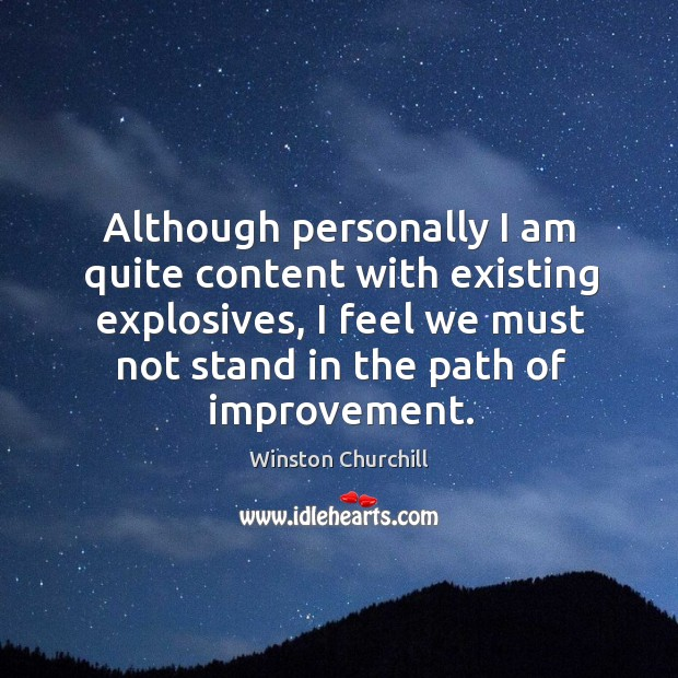 Image, Although personally I am quite content with existing explosives, I feel we must not stand in the path of improvement.