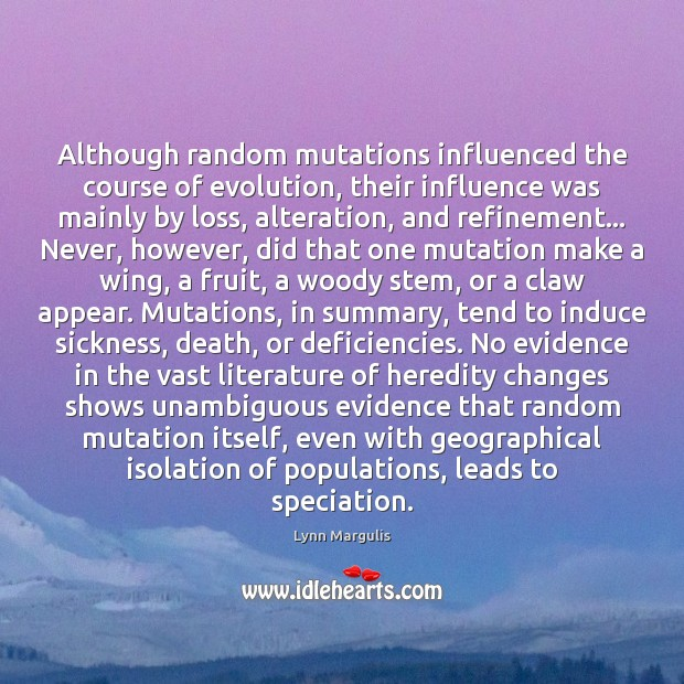 Image, Although random mutations influenced the course of evolution, their influence was mainly