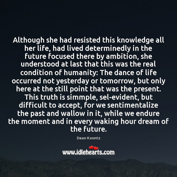 Although she had resisted this knowledge all her life, had lived determinedly Image