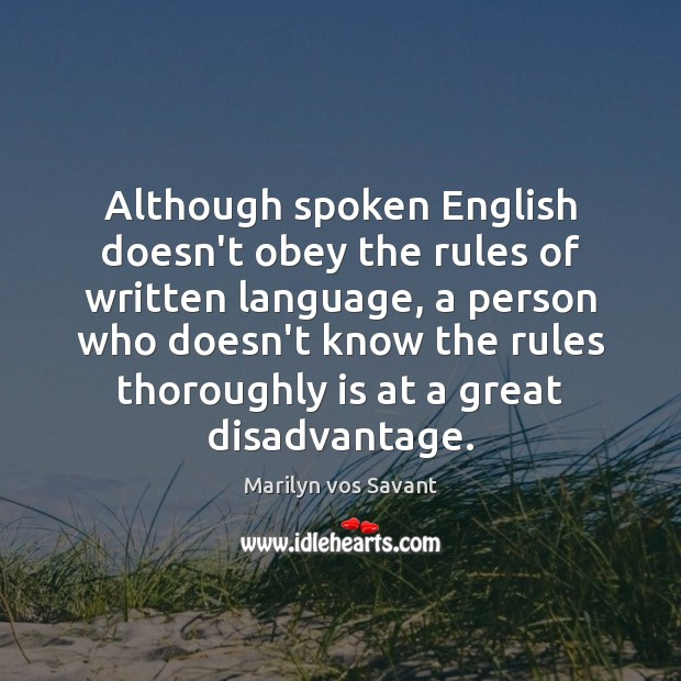Although spoken English doesn't obey the rules of written language, a person Image