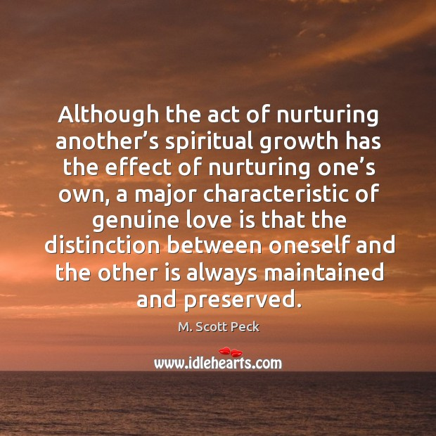 Although the act of nurturing another's spiritual growth has the effect of nurturing one's own Image