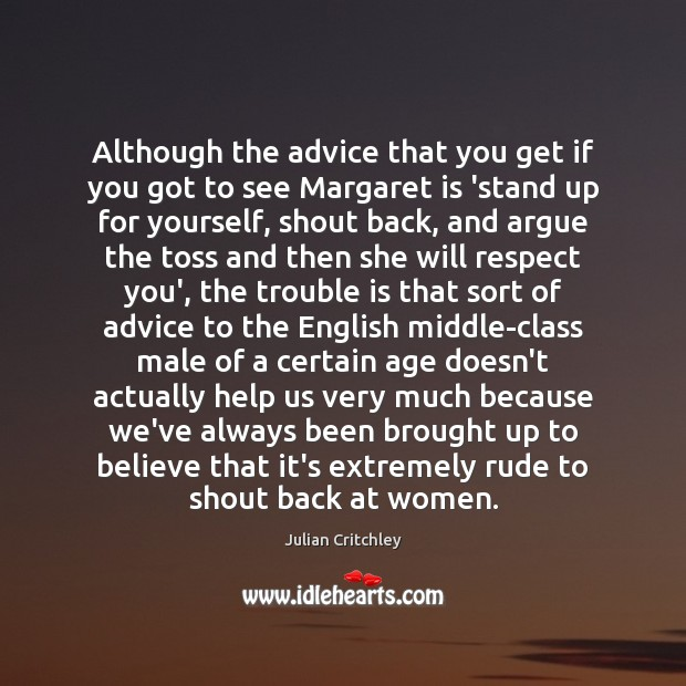 Although the advice that you get if you got to see Margaret Image
