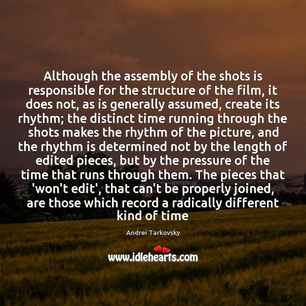 Image, Although the assembly of the shots is responsible for the structure of