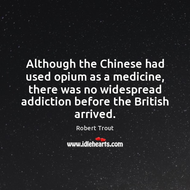 Image, Although the Chinese had used opium as a medicine, there was no
