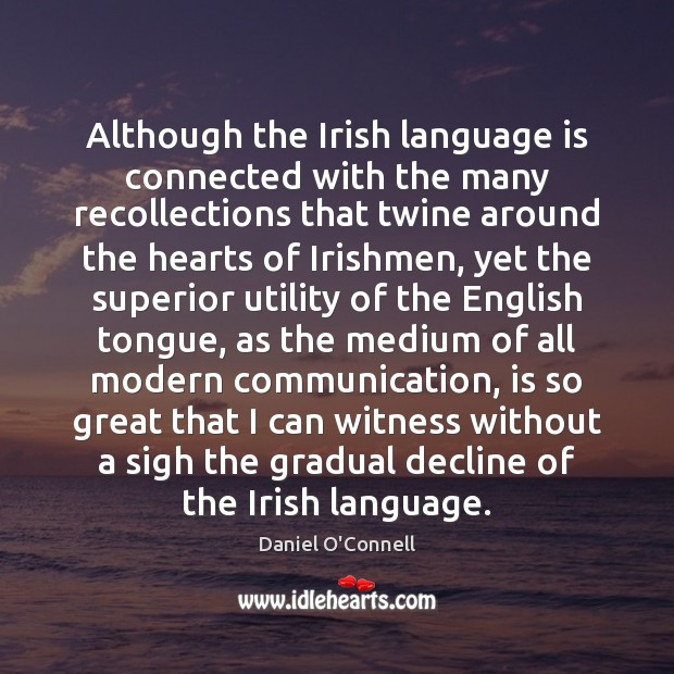 Although the Irish language is connected with the many recollections that twine Image