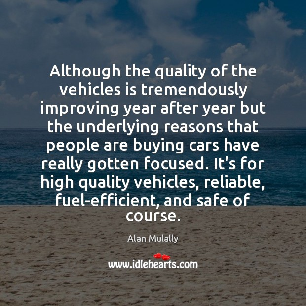 Image, Although the quality of the vehicles is tremendously improving year after year