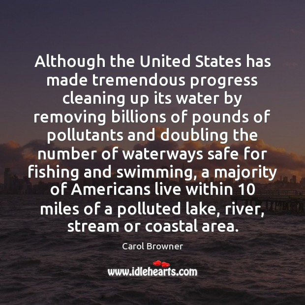 Although the United States has made tremendous progress cleaning up its water Image