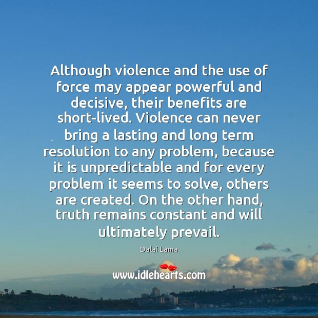 Image, Although violence and the use of force may appear powerful and decisive,
