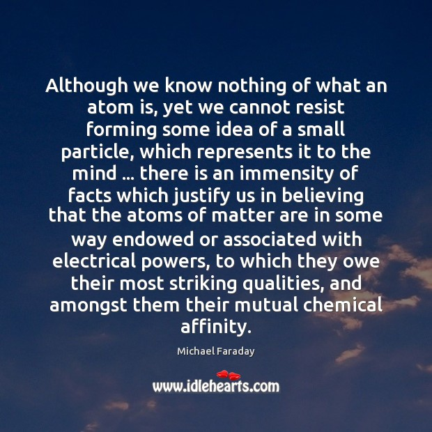 Image, Although we know nothing of what an atom is, yet we cannot