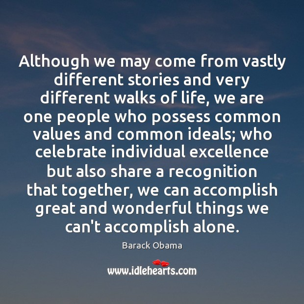 Although we may come from vastly different stories and very different walks Image