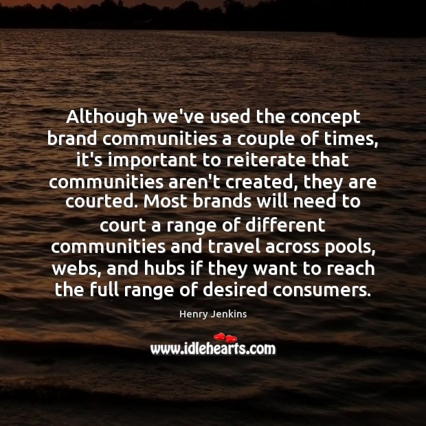 Although we've used the concept brand communities a couple of times, it's Image