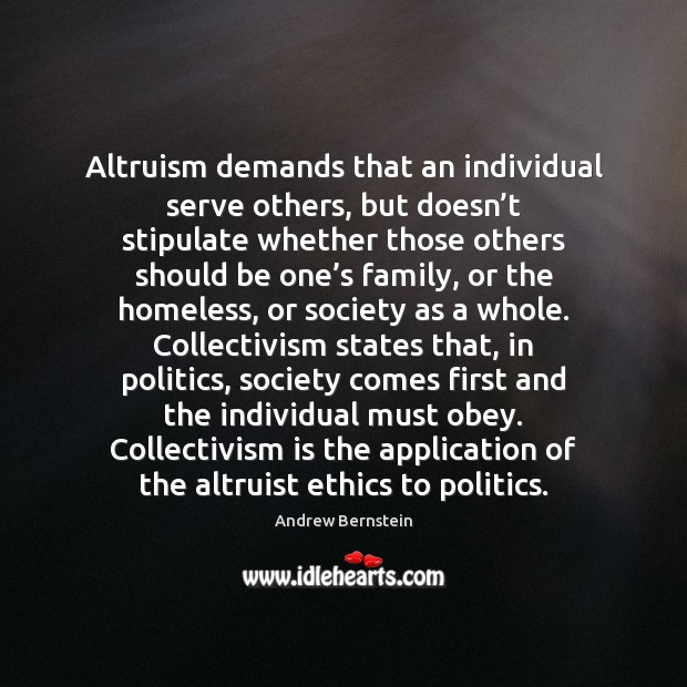 Altruism demands that an individual serve others, but doesn't stipulate whether Image