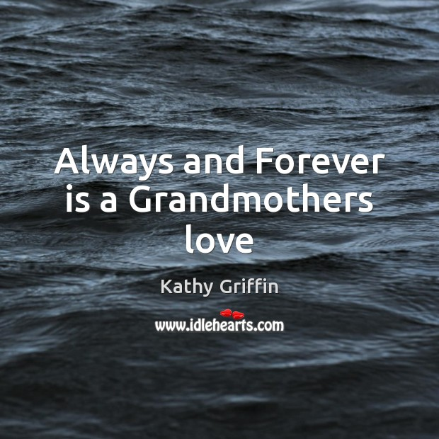 Image, Always and Forever is a Grandmothers love