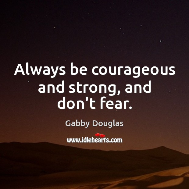 Image, Always be courageous and strong, and don't fear.