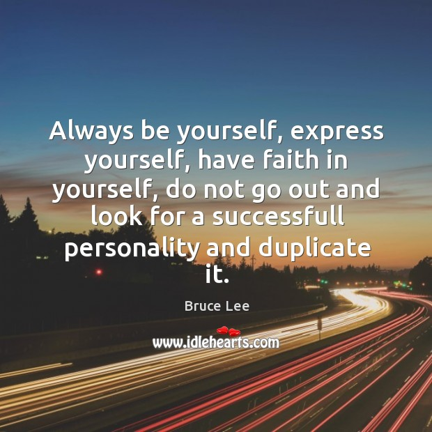 Always be yourself, express yourself, have faith in yourself, do not go out and look for a Image