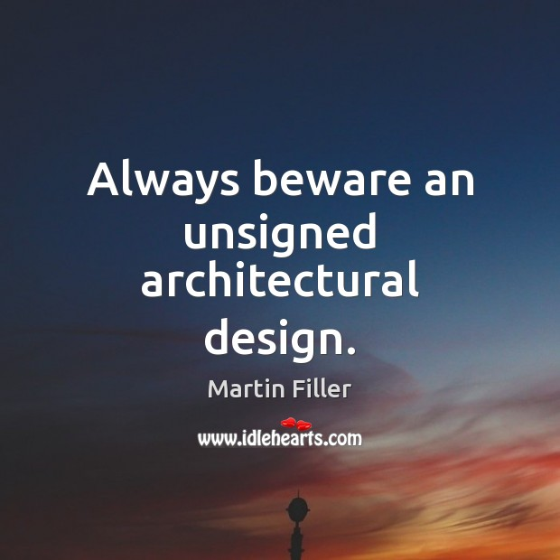 Image, Always beware an unsigned architectural design.