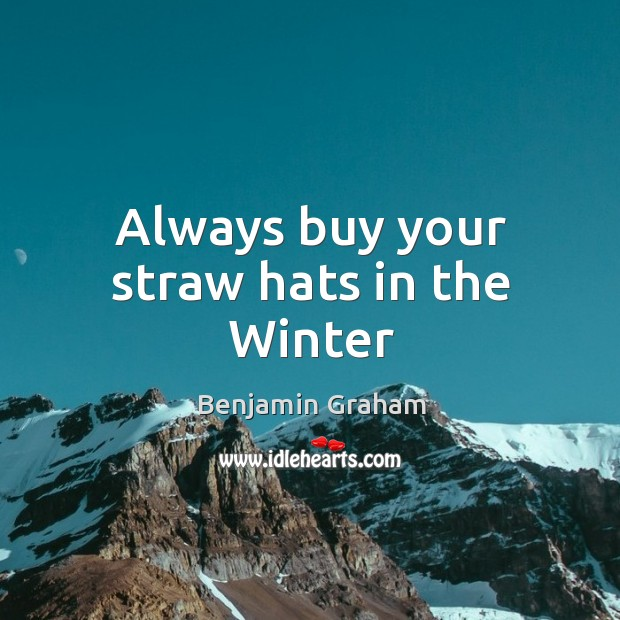 Image, Always buy your straw hats in the Winter