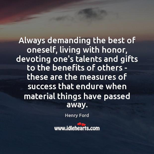 Always demanding the best of oneself, living with honor, devoting one's talents Image