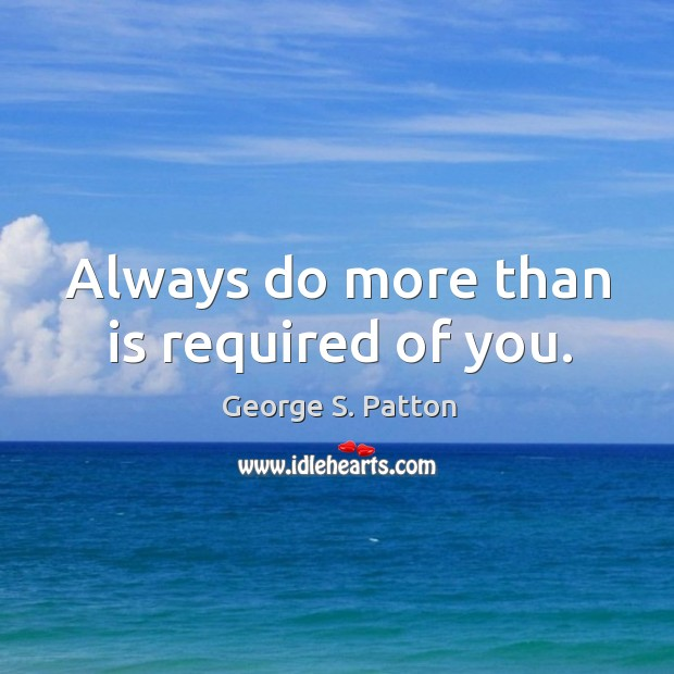 Always do more than is required of you. Image
