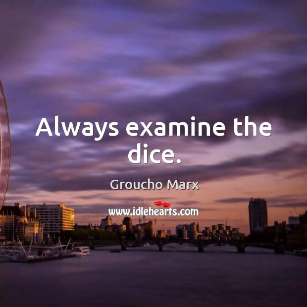 Image, Always examine the dice.