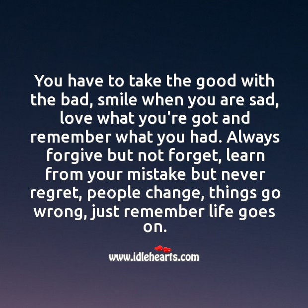 Always forgive but not forget, learn from your mistake but never regret. Never Regret Quotes Image