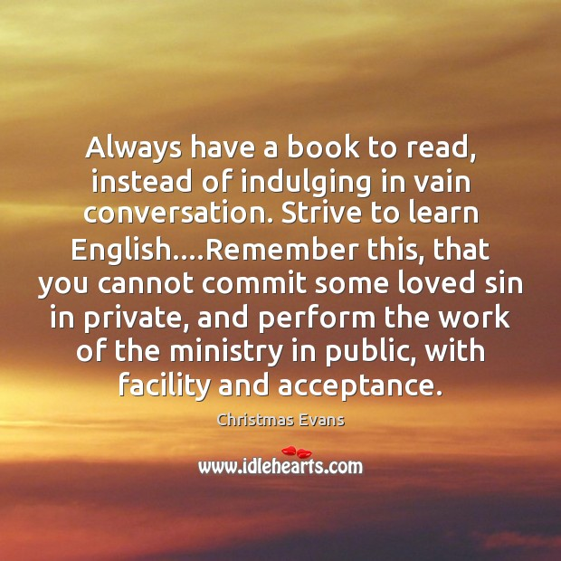 Always have a book to read, instead of indulging in vain conversation. Image