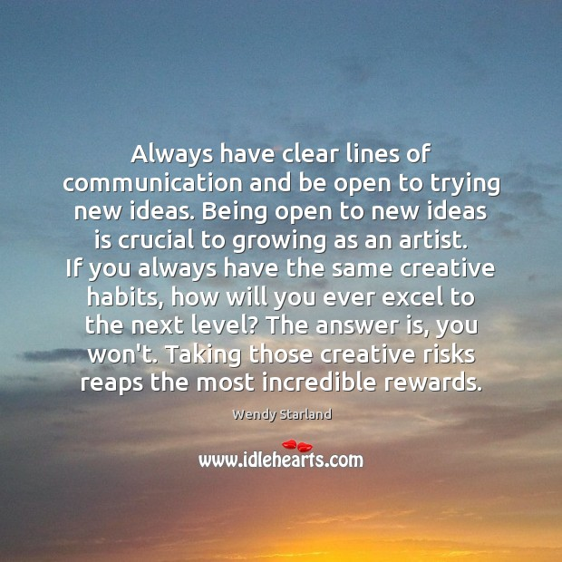 Always have clear lines of communication and be open to trying new Image