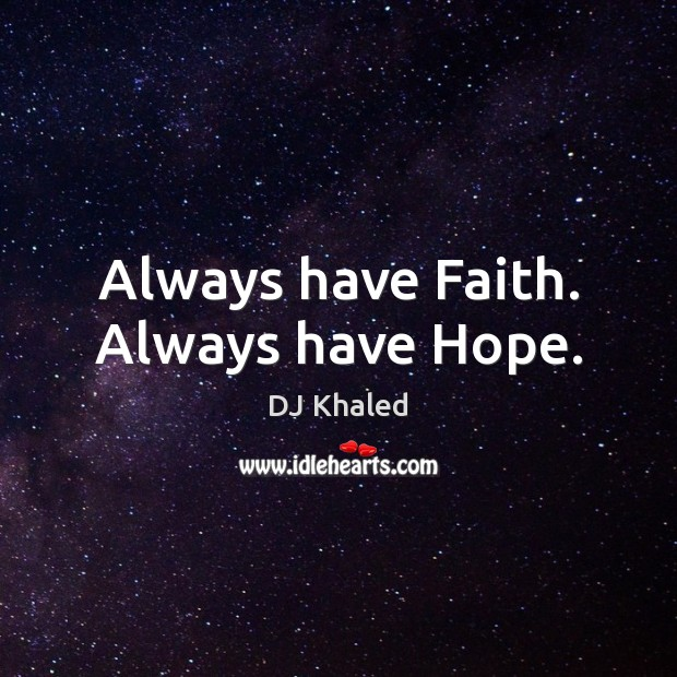 Image, Always have Faith. Always have Hope.